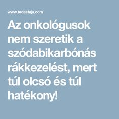 Az onkológusok nem szeretik a szódabikarbónás rákkezelést, mert túl olcsó és túl hatékony! Merida, Cancer, Health Fitness, Math, Life, Mother Nature, Math Resources, Fitness, Health And Fitness