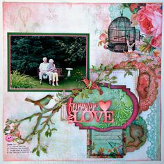 Jan Hobbins: Forever My Love Layout http://janhobbins.blogspot.com/2013/01/forever-my-love-layout.html