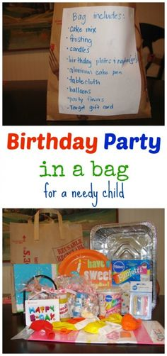 Not all kids get to have a birthday party! Love this idea of fillig a bag with all the makings of a party: cake mix, iciing, table cloth, paper napkins, balloons, etc and donating to delight a needy child on their birthday