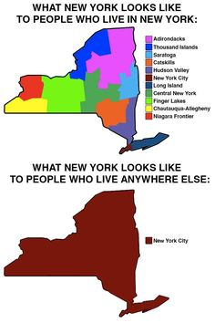 "ღღ ""I'm from New York."" - me ""Oh, New York City? Wow!"" ""No, upstate. Outside of Ithaca"" - me"