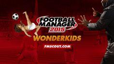 Football Manager 2015 Wonderkids - Guide to FM 2015 Wonderkids