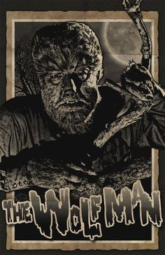 Universal Classic Monsters Poster Art : The Wolfman, by @ deviantart Monster Horror Movies, Classic Monster Movies, Horror Movie Characters, Horror Monsters, Classic Horror Movies, Classic Monsters, Retro Horror, Horror Icons, Vintage Horror