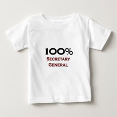 100 Percent Secretary General Infant T Shirt, Hoodie Sweatshirt