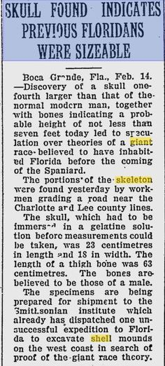 Giant Skull and bones found in Florida by workers grading a road per 1925 St. Petersburg Newspaper. Specimens were sent to the Smithsonian.