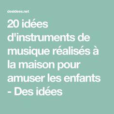 20 idées d'instruments de musique réalisés à la maison pour amuser les enfants - Des idées