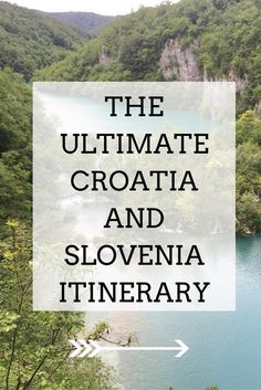The Ultimate Croatia and Slovenia Itinerary for your Eastern Europe Trip