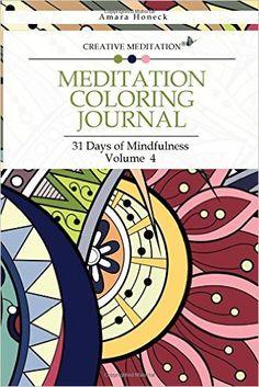 Meditation Coloring Journal: 31 Days of Mindfulness (Volume 4): Amara Honeck: 9780997117851: Amazon.com: Books