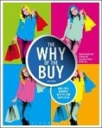 The why of the buy : consumer behaviour and fashion marketing / Patricia Mink Rath, Stefani Bay, Richard Petrizzi, Penny Gill