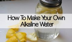 4 Ways to Make Alkaline Water at Home; Naturally Cheap and Easy