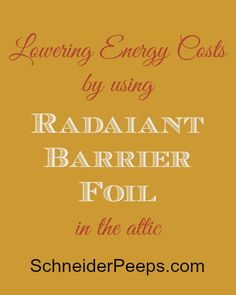Installing radiant barrier in the attic can significantly reduce energy costs. This is the first in a series of posts to determine if installing radiant barrier is cost effective for us. Simple Living, Natural Living, Radiant Barrier, Homemade Generator, Learning To Be, Alternative Energy, Ways To Save Money, Sustainable Living, Saving Money