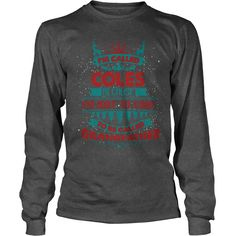 If you are a COLES, then this shirt is for you! Whether you were born into it, or were lucky enough to marry in, show your pride by getting this shirt today. Makes a perfect gift! #gift #ideas #Popular #Everything #Videos #Shop #Animals #pets #Architecture #Art #Cars #motorcycles #Celebrities #DIY #crafts #Design #Education #Entertainment #Food #drink #Gardening #Geek #Hair #beauty #Health #fitness #History #Holidays #events #Home decor #Humor #Illustrations #posters #Kids #parenting #Men…