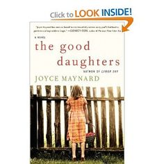 The Good Daughters by Joyce Maynard: I loved that the author switched back and forth telling the story from different point of views. The book grabbed my attention and I felt like I knew the characters.