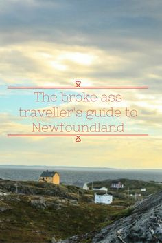 broke ass traveller's guide to Newfoundland Wanting to come to Newfoundland on a budget? Here's how to get started.Wanting to come to Newfoundland on a budget? Here's how to get started. Newfoundland Canada, Newfoundland And Labrador, Newfoundland Tourism, Oh The Places You'll Go, Places To Travel, Travel Destinations, East Coast Canada, Visit Canada, Canada Trip