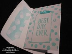 Best Day Ever_Linda Bauwin Biggest Sale of the Year Jan. 6-March 31, 2015 Linda Bauwin – Your CARD-iologist  - Helping you create cards from the heart.  www.stampingwithlinda.com  Visit my YouTube Channel Linda Bauwin & check out my Stamp of the Month Kits