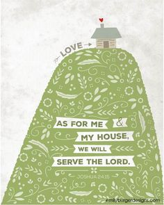 As for me and my house, we will serve the Lord (house on a hill) 8 by 10 print. - emilyburgerdesigns.com