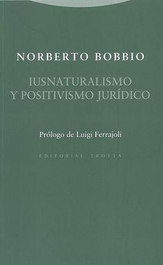 """https://flic.kr/p/sfJSXZ   Iusnaturalismo y positivismo jurídico / Norberto Bobbio ; prólogo de Luigi Ferrajoli ; traducciones de Elías Díaz, Ernesto Garzón Valdés, Andrea Greppi y Alfonso Ruiz Miguel ; edición al cuidado de Andrea Greppi, 2015   <a href=""""http://encore.fama.us.es/iii/encore/record/C__Rb2659635?lang=spi"""" rel=""""nofollow"""">encore.fama.us.es/iii/encore/record/C__Rb2659635?lang=spi</a> B E 340.12 BOB"""