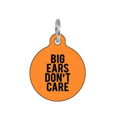 Hey, I found this really awesome Etsy listing at https://www.etsy.com/listing/244188012/dog-id-dog-tag-big-ears-dont-care-double