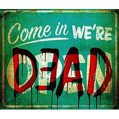 Hang our Come In We're Dead Dead Sign on your entrance door for your Halloween party or just for fun. This plastic sign measures 19 inches wide x 16 inches high.