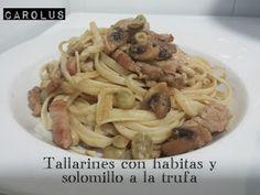 Tallarines con Habitas y solomillo a la trufa - Carolus Cocina