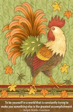 i just like the rooster...nuf said
