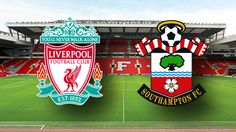 Liverpool Vs Southampton (EPL): Kickoff, Preview, Stats, records, Past results - http://www.tsmplug.com/football/liverpool-vs-southampton-epl-kickoff-preview-stats-records-past-results/