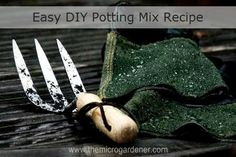 How To Make Your Own Potting Mix - I get tired of buying it, never having enough when I need it.  This has a lot of good info!