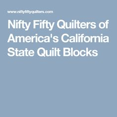 Nifty Fifty Quilters of America's California State Quilt Blocks