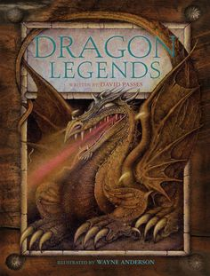 Dragon Legends: Look inside the mythical and fantastic world of dragons. A magnificent mixture of heroic myths, stories and folktales from the storytelling traditions of India, Greece, England, Wales, Sweden and China.