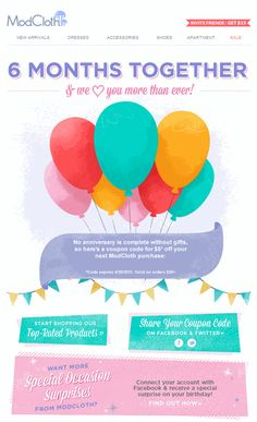 We love anniversary presents, don't you? Modcloth sent this 6mo subscriber anniversary email -  a great way to re-engage customers outside of the regular promotional stream