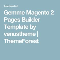 Gemme Magento 2 Pages Builder Template by venustheme   ThemeForest