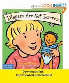Diapers Are Not Forever (Board Book) (Best Behavior Series) (9781575422961) Elizabeth Verdick, Marieka Heinlen , ISBN-10: 1575422964  , ISBN-13: 978-1575422961 ,  , tutorials , pdf , ebook , torrent , downloads , rapidshare , filesonic , hotfile , megaupload , fileserve