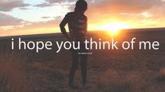 i hope you think of me | poem by dakota wint