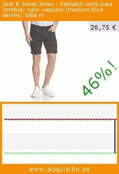 Jack & Jones Jones - Pantalón corto para hombre, color vaquero (medium blue denim), talla m (Ropa). Baja 46%! Precio actual 26,75 €, el precio anterior fue de 49,95 €. https://www.adquisitio.es/jack-jones/jones-pantal%C3%B3n-corto-15