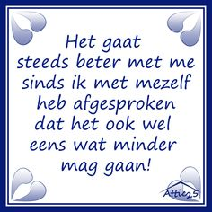 Het gaat goed met me!?oaapis=toj8g9re2s9cpkeqh2f5a3rpe1 Team Quotes, Poems About Life, Motivational Quotes, Inspirational Quotes, Dutch Quotes, Cool Words, Life Lessons, Texts, Wisdom