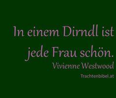 "In einem Dirndl ist jede Frau schön. - Vivienne Westwood  ""Every woman is beautiful in a dirndl."""