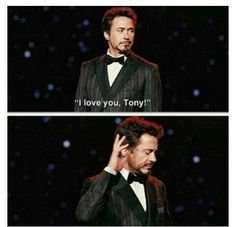 Tony Stark, ladies and gents. <<---Well, his heart DOES belong to Pepper <3