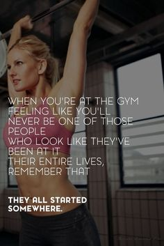 When you're at the gym feeling like you'll never be one of those people who look like they've been at it their entire lives, remember that they all started somewhere. | www.simplebeautifullife.net