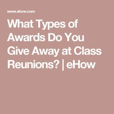 What Types of Awards Do You Give Away at Class Reunions? | eHow