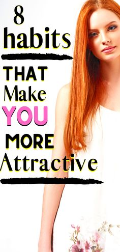 Attractiveness is not all about how you look, learn these 8 Habits of Women Who Always Stay Attractive (Not Talking About Looks) to effortless stay more attractive to others #attractive #femalehabits #traits #personalgrowth #healthandwellness