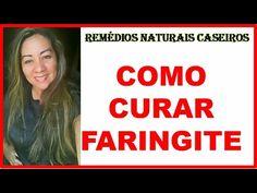 Como Curar Faringite Com Remédios Naturais Caseiros