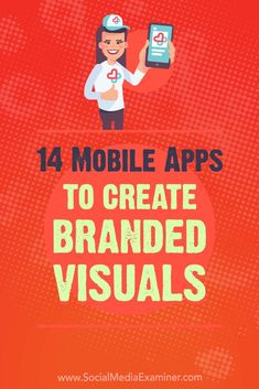 Discover 14 mobile apps to help you brand your social media images and video on the go. via @smexaminer #SocialMedia #SocialMediaMarketing #SocialMediaExaminer