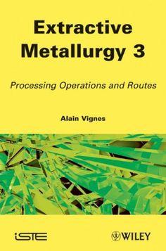 Extractive metallurgy / Alain Vignes