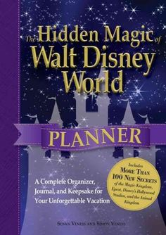 The Hidden Magic of Walt Disney World Planner: A Complete Organizer, Journal, and Keepsake for Your Unforgetta...