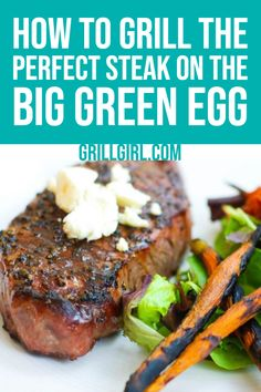 How To Grill The Perfect Steak on The Big Green Egg - GrillGirl - Expolore the best and the special ideas about Big green eggs Big Green Egg Grill, Big Green Egg Brisket, Green Egg Ribs, Green Eggs And Ham, Grilling The Perfect Steak, How To Grill Steak, Bbq Grill, Kamado Grill, Kamado Joe