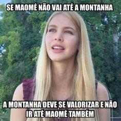 Se Maomé não vai a montanha...