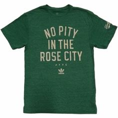Portland Timbers adidas No Pity in the Rose City Tee Portland Timbers, Rose City, Big Time, Sports Teams, Buttercup, Seahawks, Dress Code, Axe, Ducks