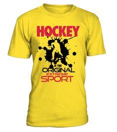 Hockey is the original extreme sport  Funny Hockey T-shirt, Best Hockey T-shirt