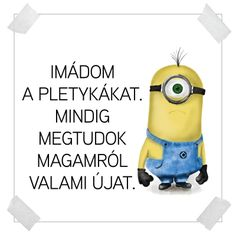 A minyonok üzennek nekünk! Motivational Quotes, Funny Quotes, Minion Humor, Funny Video Memes, Funny Art, Are You Happy, Quotations, Funny Pictures, Lol