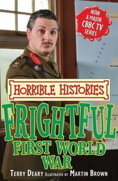 Get all the frightful facts about the First World War – with all the gore and…