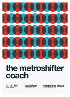 A new poster redesign in swiss / helvetica style every day. Today: concert of The Metroshifter an Coach in aachen back in 1998.